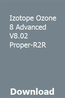 Izotope Ozone 8 Advanced V8 02 Proper-R2R download online full