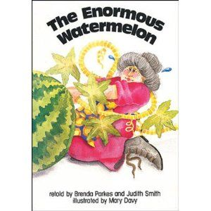 Book, The Enormous Watermelon by Brenda Parkes and Judith Smith