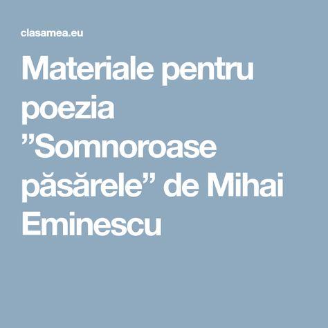 Materiale Pentru Poezia Somnoroase Păsărele De Mihai