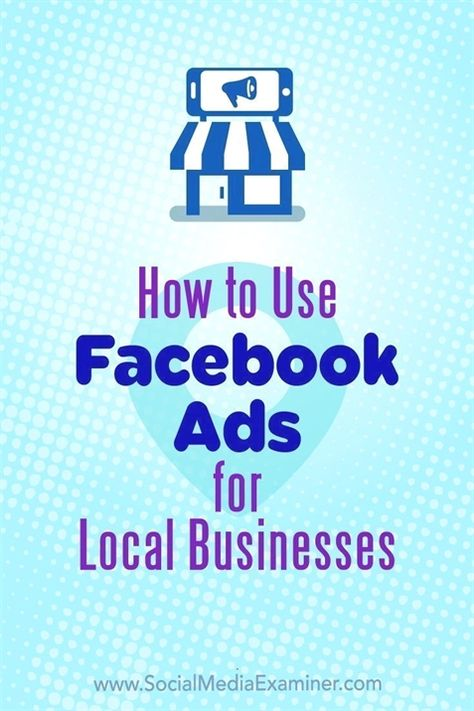 How to Use Facebook Ads for Local Businesses