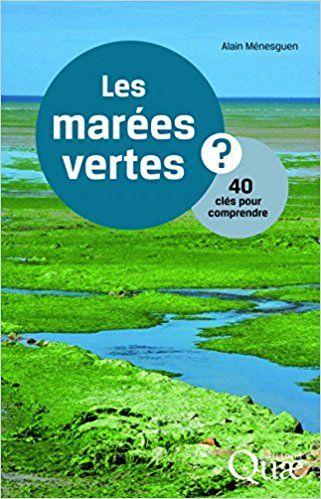 Les Marees Vertes 40 Cles Pour Comprendre Alain Menesguen Plage Bretagne Maree Science Et Vie