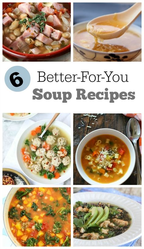 6 Healthy Soup Recipes - a good way to begin the New Year!