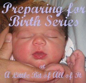 Preparing for Birth Series - Advice for the New Mom