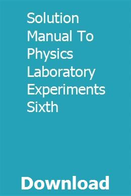 Solution Manual To Physics Laboratory Experiments Sixth
