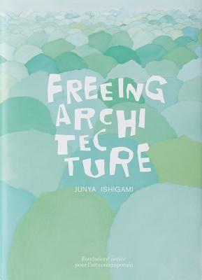 Pdf Download Freeing Architecture By Junya Ishigami Free Epub