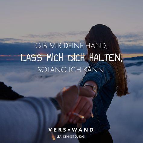 Visual Statements®️️ Gib mir deine Hand, lass mich dich halten, solange ich kann. Lea Sprüche / Zitate / Quotes / Verswand / Musik / Band / Artist / tiefgründig / nachdenken / Leben / Attitude / Motivation