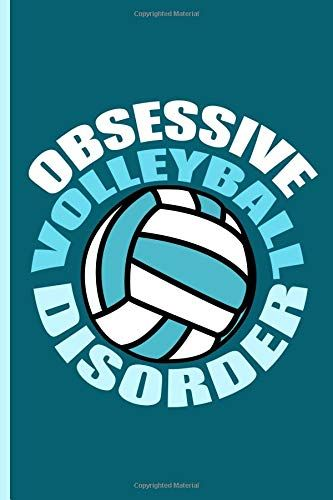 Obsessive Volleyball Disorder Notebook Funny Volleyball Journal Https Www Amazon Com Dp 1791947573 Ref Cm Sw R Volleyball Humor Volleyball Volleyball Quotes