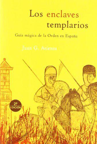 Los Enclaves Templarios Guías Mágicas De Juan García Atienza Templarios Libros Libros Para Leer