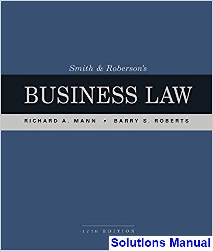 Solutions Manual For Smith And Robersons Business Law 17th
