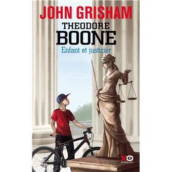 Theodore Boone Enfant Et Justicier John Grisham Broche Achat Livre Livre Thriller Genre Policier