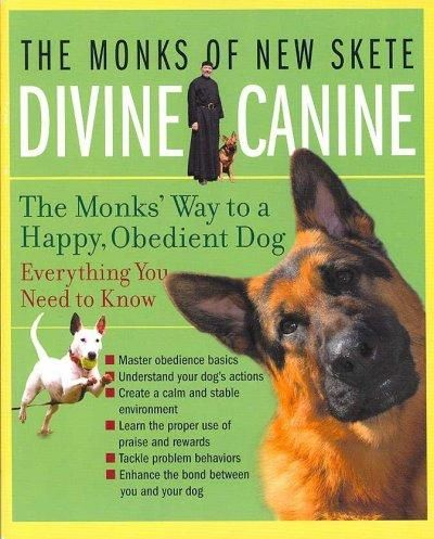 Divine Canine The Monks Way To A Happy Obedient Dog The Monks