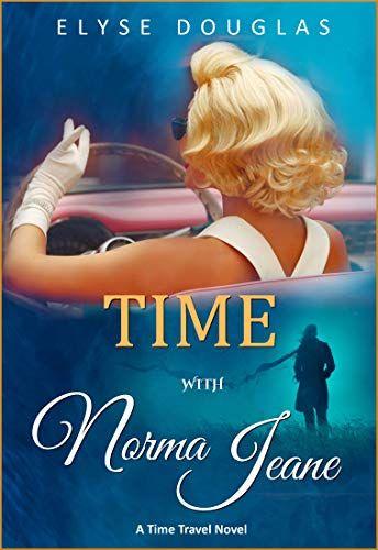 Time With Norma Jeane A Time Travel Novel By Elyse Douglas Https Www Amazon Com Dp B07yn82b5h Ref Cm Sw R Pi Dp U X Rdeb2djc In 2020 Book Tours Time Travel Novels