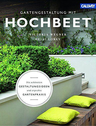 Gartengestaltung Mit Hochbeet Die Schonsten Gestaltungsideen Und Erprobte Gartenpraxis Gartengestal In 2020 With Images Home Decor Home Decor Decals Decor