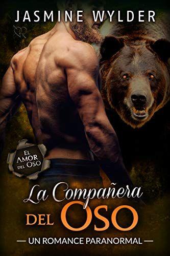 Descargar Gratis La Companera Del Oso El Amor Del Oso Nº 5 De Jasmine Wylder En Pdf Epub Kindle Best Books To Read Good Books Bear Shifter