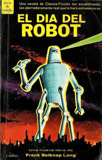 El Dia Del Robot by Frank Belknap Long