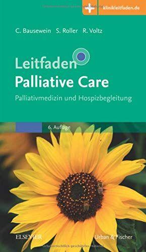Leitfaden Palliative Care Palliativmedizin Und Hospizbegleitung Mit Zugang Zur Medizinwelt Klinikleitfaden Palliati Amazon Bucher Kindle Bucher Leitfaden