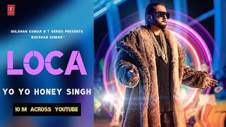 Loca Yo Yo Honey Singh Lyrics Play Audio Mp3 Song Video In 2020 Yo Yo Honey Singh Songs Bollywood Songs