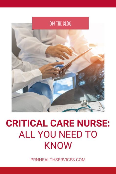 CRITICAL CARE NURSE: ALL YOU NEED TO KNOW