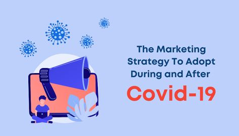 The Marketing Strategy To Adopt During and After Covid-19 - AtoAllinks