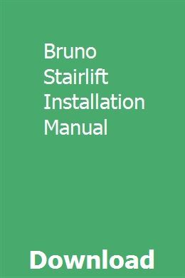 Bruno Stairlift Installation Manual Installation Manual Installation Manual
