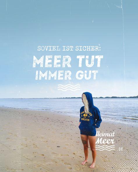 MEER tut immer GUT! 💙🌊🌊🌊 Für alle, die auch bei Wind & Wetter ans Meer gehen >> Heimatmeer® Strandklamotte >>