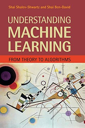 Understanding Machine Learning From Theory To Algorithms Mach Machine Learning Book Machine Learning Artificial Intelligence Introduction To Machine Learning