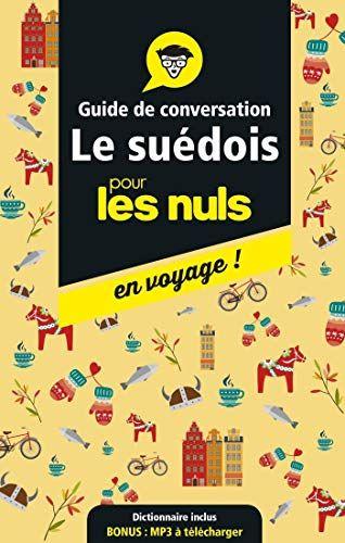Telecharger Guide De Conversation Suedois Pour Les Nuls En Voyage Pour Les Nuls En Voyage Pdf Par Sara Bussenot Telecharger Votre Fichier Ebook Maintenan