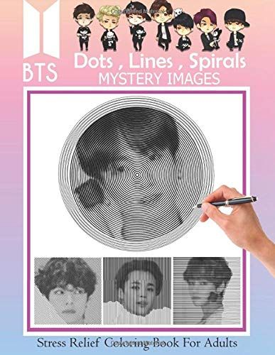 Download Pdf Bts Dots Lines Spirals Coloring Book Mystery Images Stress Relief Coloring B Stress Relief Coloring Books Stress Relief Coloring Coloring Books