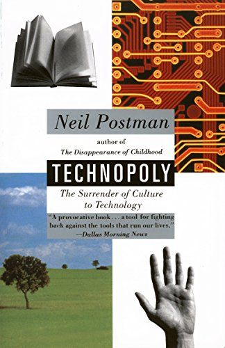 Download Pdf Technopoly The Surrender Of Culture To Technology Free Epub Mobi Ebooks Ebook Blogs Worth Reading Book Worth Reading