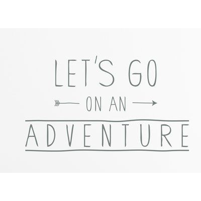 Wallums Wall Decor Letu0027s Go On An Adventure Wall Decal Color: Gray