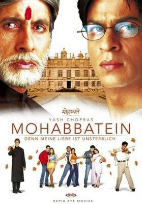 Mohabbatein: one of my favorite Bollywood movies