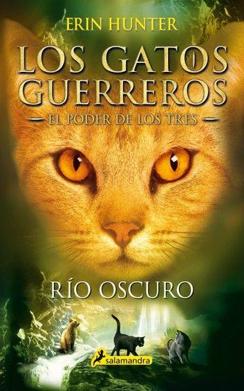 Río Oscuro Los Gatos Guerreros El Poder De Los Tres 2 Ebook By Erin Hunter Rakuten Kobo En 2020 Los Gatos Guerreros Guerreros Gatos