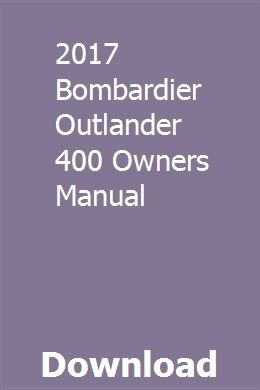 2017 Bombardier Outlander 400 Owners Manual Owners Manuals Manual Outlander