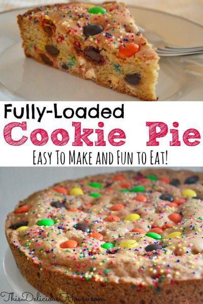Loaded Cookie Pie Recipe Kid Desserts M M Dessert Recipe