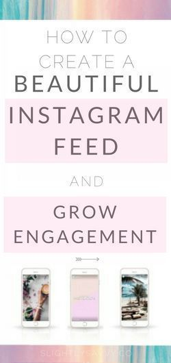 How to Create a Beautiful Instagram Feed + Grow Your Engagement