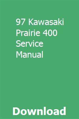97 Kawasaki Prairie 400 Service Manual Repair Manuals Owners Manuals Manual Car