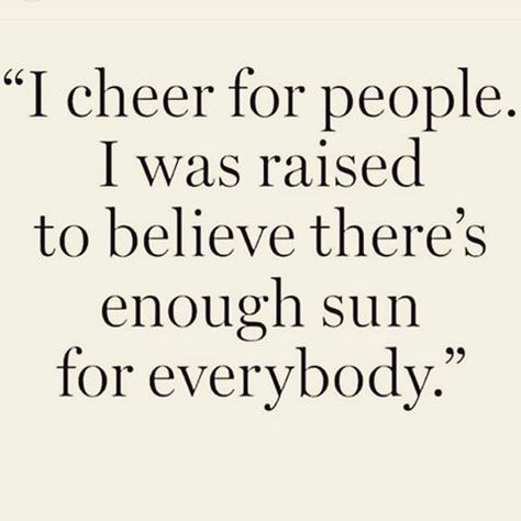 Cheer for people. Support them. Encourage them. And do the same for you. Someone else's success has no determination on yours. Just because someone else shines doesn't mean you have to sit in the background. Drop competition. There is enough sun for everyone if you believe it & focus on your path. Once we realize this we are able to support ourselves and others. ☀️☀️☀️☀️☀️☀️☀️ #livquotes