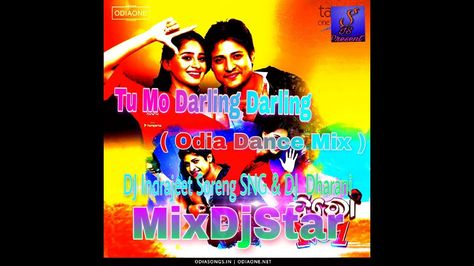 Tu Mo Darling Darling Re Hero No 1 Odia Dance Mix Dj Indrajeet So Mixing Dj Dance Dj