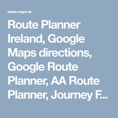 Route Planner Ireland Google Maps Directions Google Route