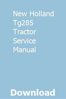 New Holland Tg285 Tractor Service Manual Pdf Download Full Online