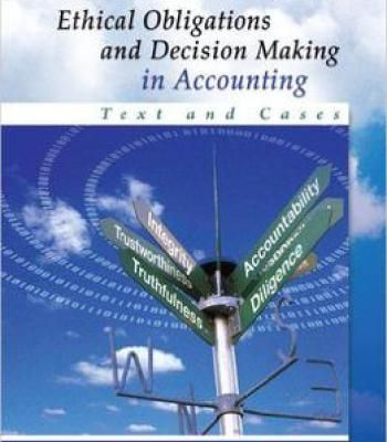 Ethical Obligations And Decision Making In Accounting Pdf Decision Making Test Bank Accounting