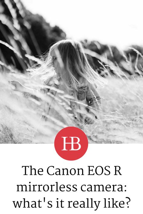 Canon full frame mirrorless camera - its EOS R - what is it really ...