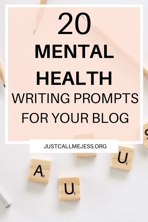 20 Mental Health Writing Prompts - JUST CALL ME JESS