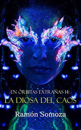 Download La Diosa Del Caos En órbitas Extrañas Nº 14 Libro En Línea En 2021 Libros En Línea Pdf Libros Caos