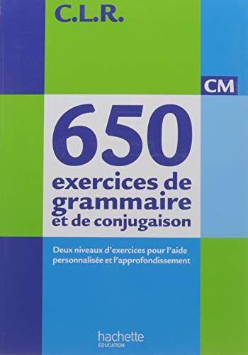 Amazon Fr Clr 650 Exercices De Grammaire Et De Conjugaison Cm Livre De L Eleve Ed 2011 Jean Claude Lucas Jero Exercice Grammaire Grammaire Conjugaison