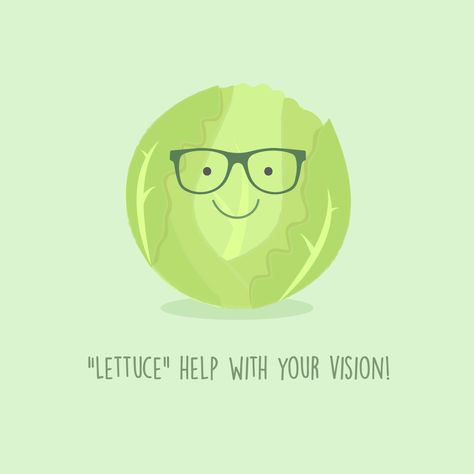 """Lettuce"" help with your vision! Do you know any other good veggie puns?"