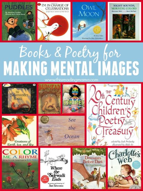 Books & Poetry for Making Mental Images   Compiled by This Reading Mama