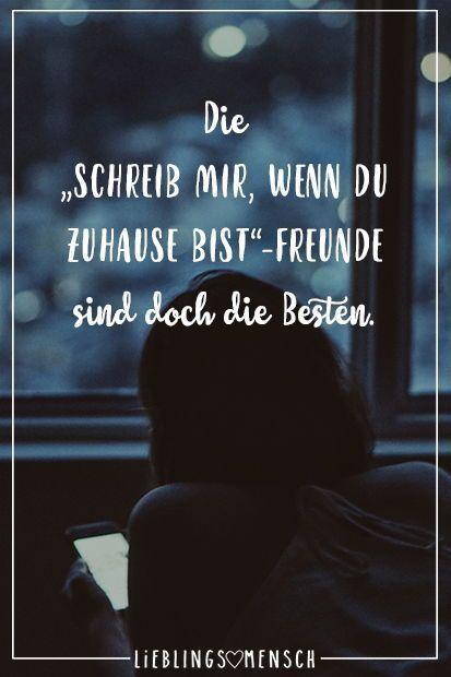 """Visual Statements Die """"Schreib mir, wenn du zuhause bist""""-Freunde sind doch die Besten. Sprüche / Zitate / Quotes / Lieblingsmensch / Freundschaft / Beziehung / Liebe / Familie / tiefgründig / lustig / schön / nachdenken #VisualStatements #Sprüche Sprüche / Spruch / Spruch des Tages / auf deutsch / Zitate / nachdenken / tiefgründig / Leben / Weisheiten / Lebensweisheiten #VisualStatements #Sprüche #SpruchdesTages #friendshipquotesinhindi"""