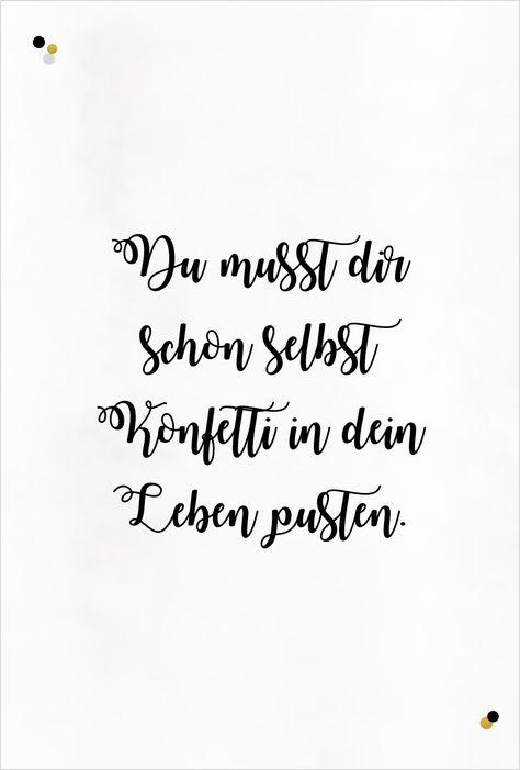 """""""Du musst Dir schon selbst Konfetti in Dein Leben pusten!"""". Gute Laune Zitat, Partystories.de"""