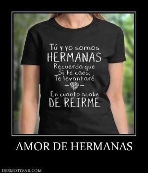 Amor De Hermanas Memes Ironic Words Of Wisdom